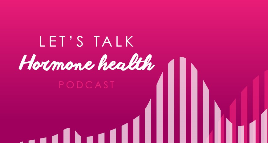 Let's Talk Hormone Health